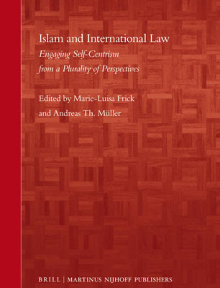 Islam and International Law, Marie-Luisa Frick und Andreas Th. Müller (Hg.)