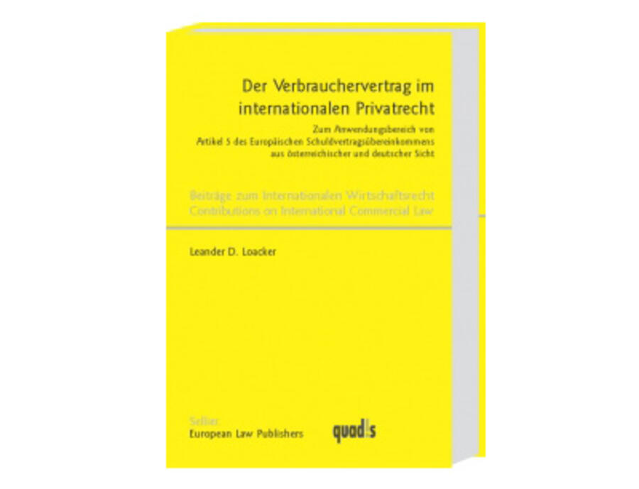 Der Verbrauchervertrag im internationalen Privatrecht