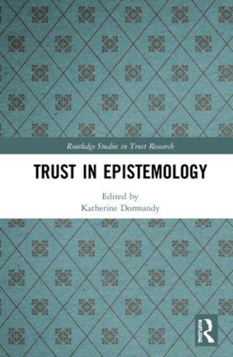 Dormandy Trust in Epistemology