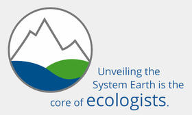 Unveiling the System Earth is the core of ecologists
